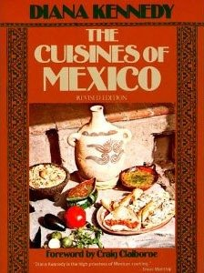 Diana Kennedy Book: The Cuisines of Mexico